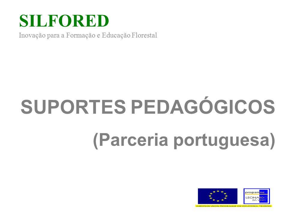 SILFORED Inovação para a Formação e Educação Florestal SUPORTES PEDAGÓGICOS (Parceria portuguesa)
