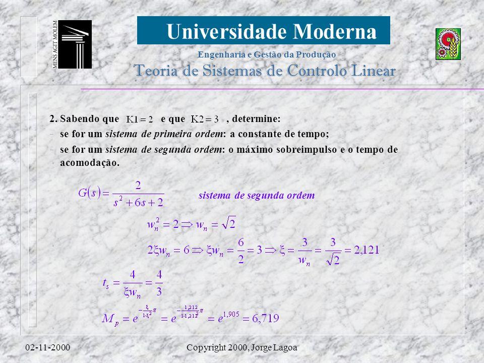 Engenharia e Gestão da Produção Teoria de Sistemas de Controlo Linear 02-11-2000Copyright 2000, Jorge Lagoa 2.