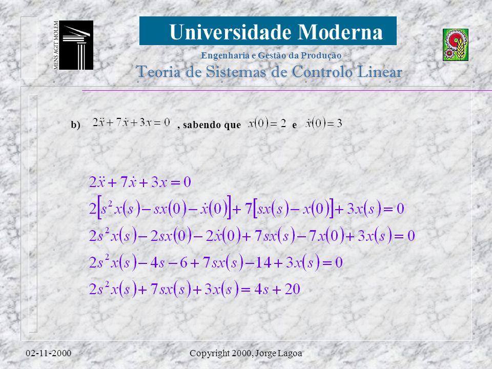 Engenharia e Gestão da Produção Teoria de Sistemas de Controlo Linear 02-11-2000Copyright 2000, Jorge Lagoa b), sabendo que e