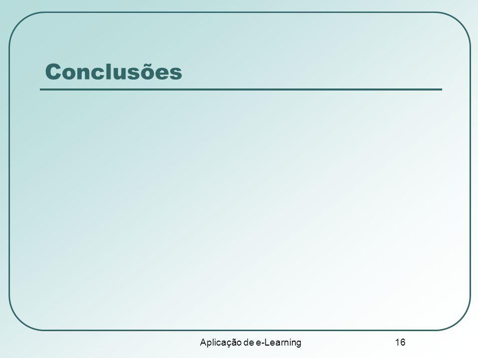 Aplicação de e-Learning 16 Conclusões