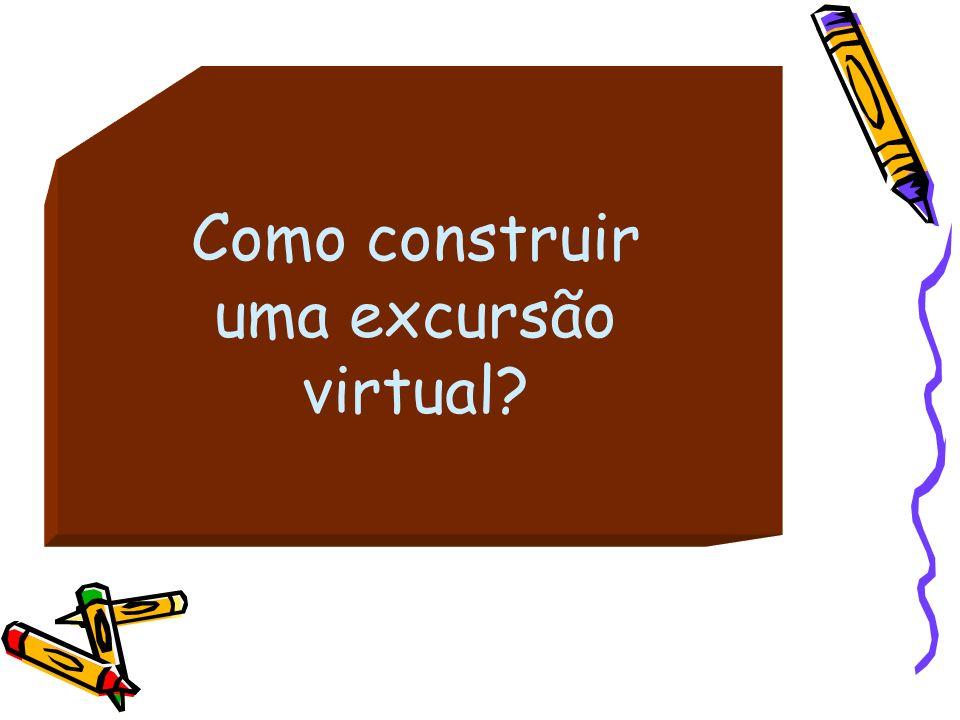 Como construir uma excursão virtual?