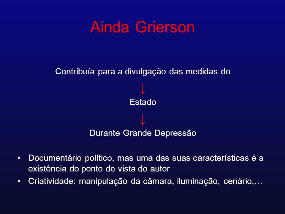 Ainda Grierson Contribuía para a divulgação das medidas do Estado Durante Grande Depressão Documentário político, mas uma das suas características é a