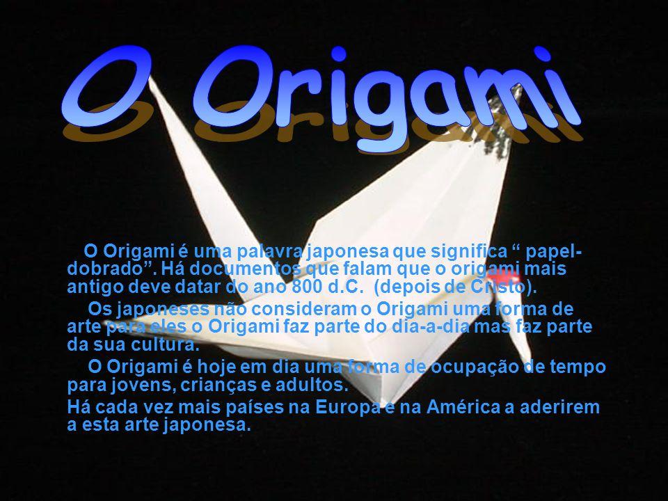 O Origami é uma palavra japonesa que significa papel- dobrado.