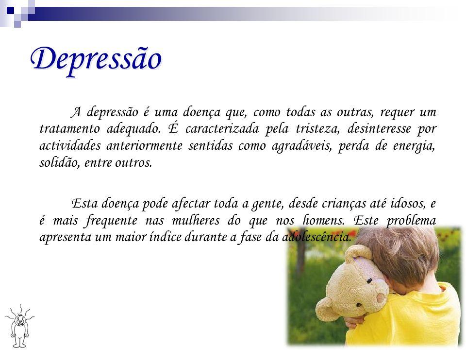 Depressão Depressão A depressão é uma doença que, como todas as outras, requer um tratamento adequado. É caracterizada pela tristeza, desinteresse por