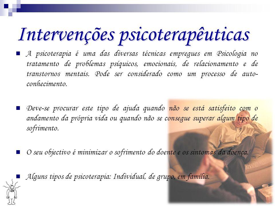 Intervenções psicoterapêuticas A psicoterapia é uma das diversas técnicas empregues em Psicologia no tratamento de problemas psíquicos, emocionais, de