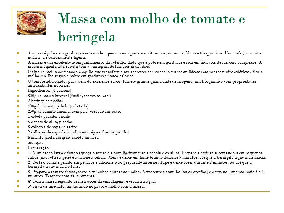 Massa com molho de tomate e beringela A massa é pobre em gorduras e este molho apenas a enriquece em vitaminas, minerais, fibras e fitoquímicos.