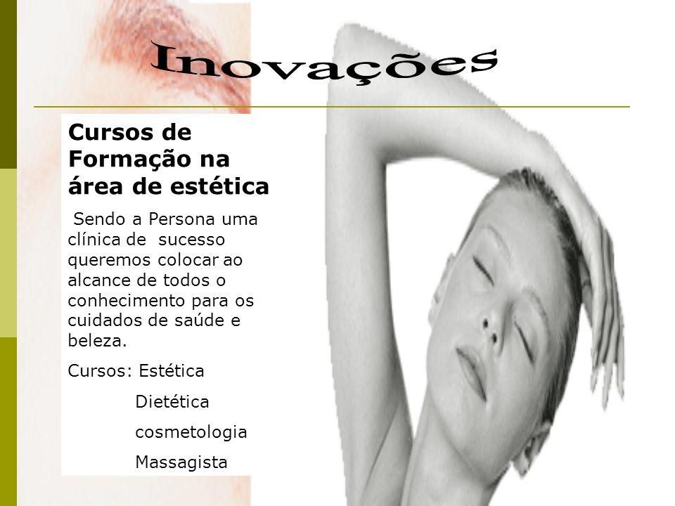 Cursos de Formação na área de estética Sendo a Persona uma clínica de sucesso queremos colocar ao alcance de todos o conhecimento para os cuidados de