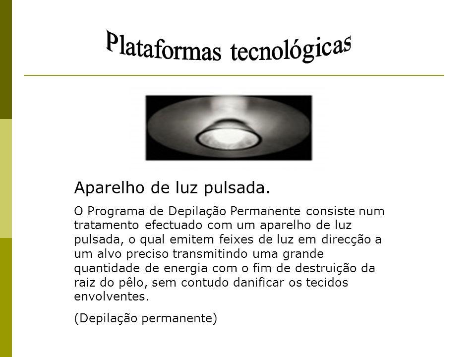 Aparelho de luz pulsada. O Programa de Depilação Permanente consiste num tratamento efectuado com um aparelho de luz pulsada, o qual emitem feixes de