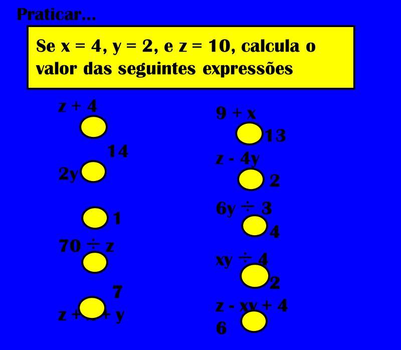 9 + x 13 z - 4y 2 6y ÷ 3 4 xy ÷ 4 2 z - xy + 4 6 z + 4 14 2y - 3 1 70 ÷ z 7 z + x + y 16 xy + 14 22 Praticar...