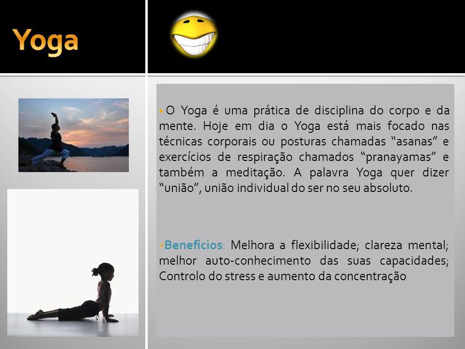 O Yoga é uma prática de disciplina do corpo e da mente. Hoje em dia o Yoga está mais focado nas técnicas corporais ou posturas chamadas asanas e exerc