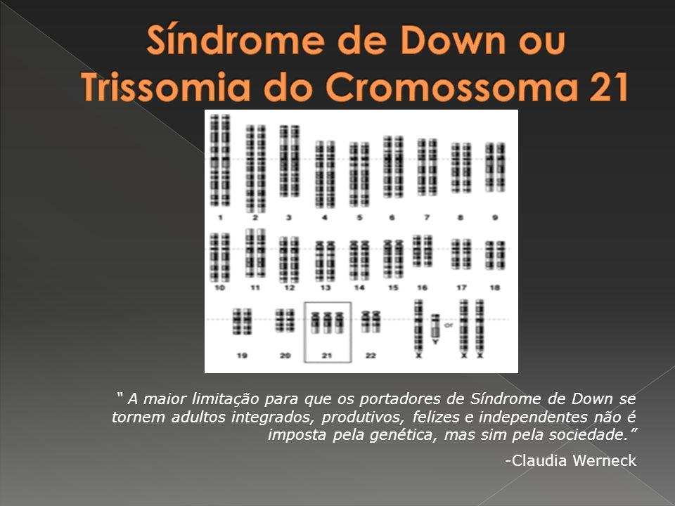 Recebe o nome em homenagem a John Langdon Down, médico britânico que descreveu a síndrome em 1862 É um distúrbio genético causado pela presença de um cromossoma 21 extra total ou parcialmente