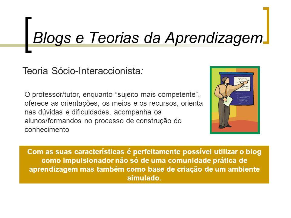 Teoria Sócio-Interaccionista: Com as suas características é perfeitamente possível utilizar o blog como impulsionador não só de uma comunidade prática