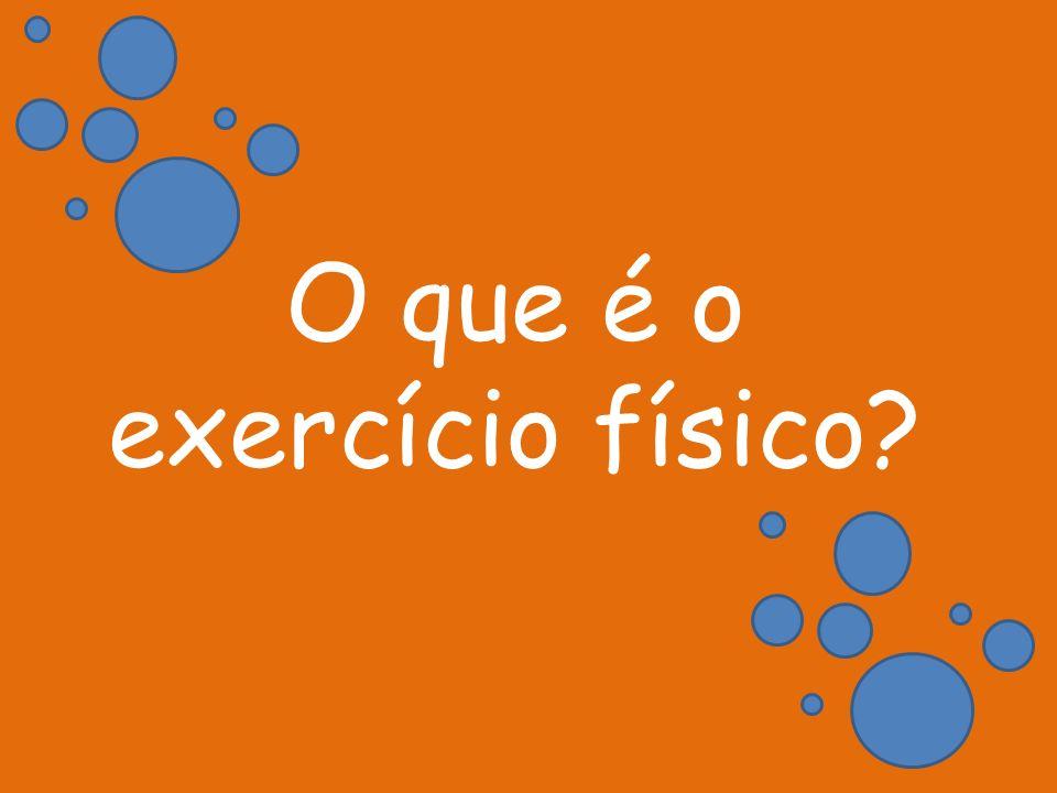 Definição: Exercício físico é qualquer actividade física que mantém ou aumenta a condição física em geral e tem o objectivo de alcançar a saúde e também a recreação.