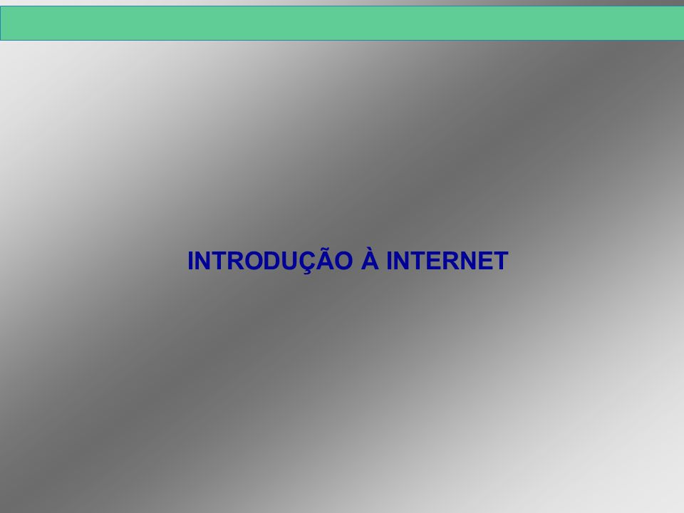 Introdução À Internet | 2 1.