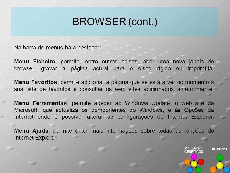 BROWSER (cont.) Na barra de menus há a destacar: Menu Ficheiro, permite, entre outras coisas, abrir uma nova janela do browser, gravar a página actual