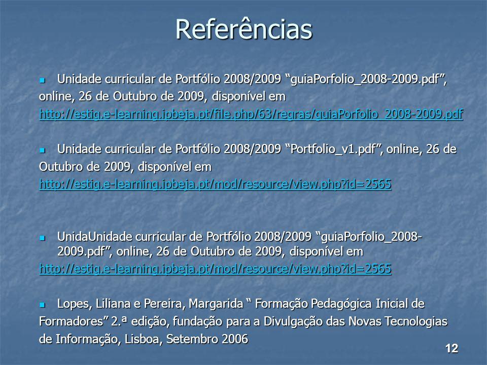 Referências Unidade curricular de Portfólio 2008/2009 guiaPorfolio_2008-2009.pdf, Unidade curricular de Portfólio 2008/2009 guiaPorfolio_2008-2009.pdf