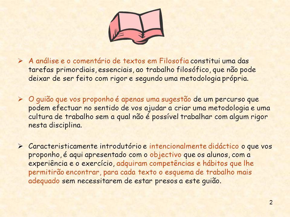 2 A análise e o comentário de textos em Filosofia constitui uma das tarefas primordiais, essenciais, ao trabalho filosófico, que não pode deixar de se