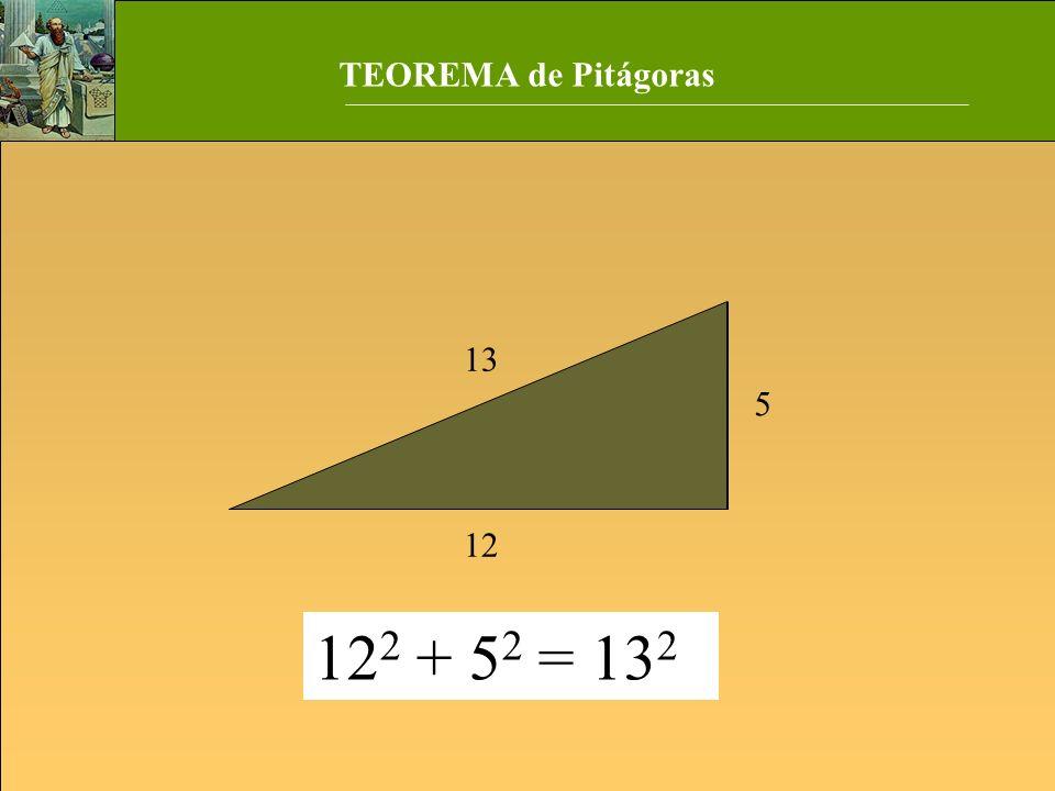 5 12 13 12 2 + 5 2 = 13 2