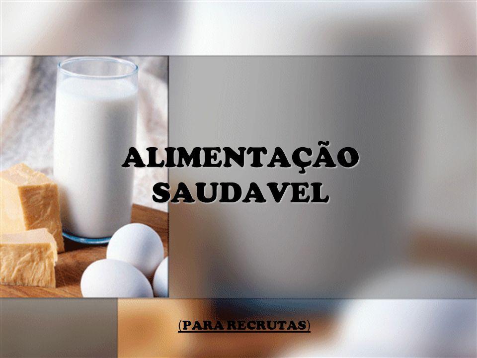 ALIMENTAÇÃO SAUDAVEL ( PARA RECRUTAS )
