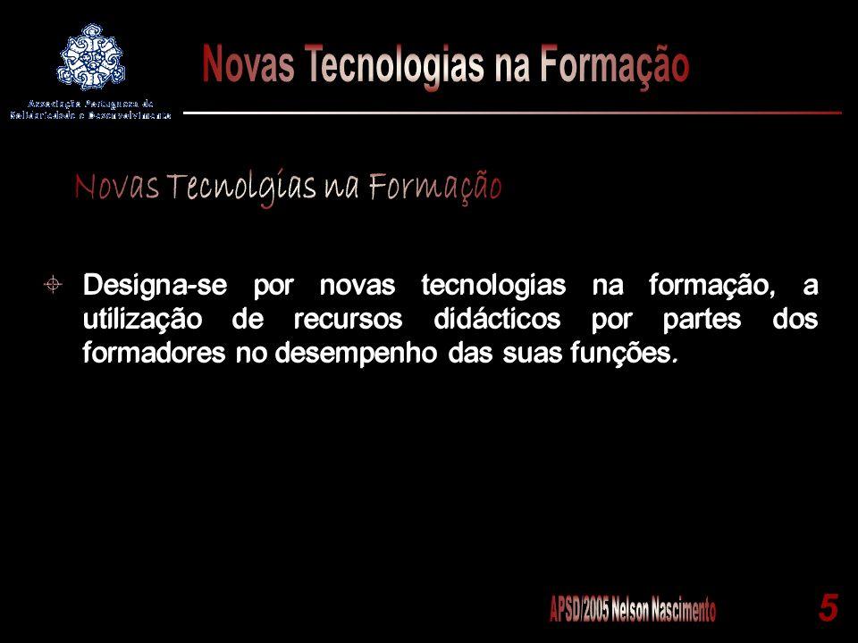 5 Designa-se por novas tecnologias na formação, a utilização de recursos didácticos por partes dos formadores no desempenho das suas funções.