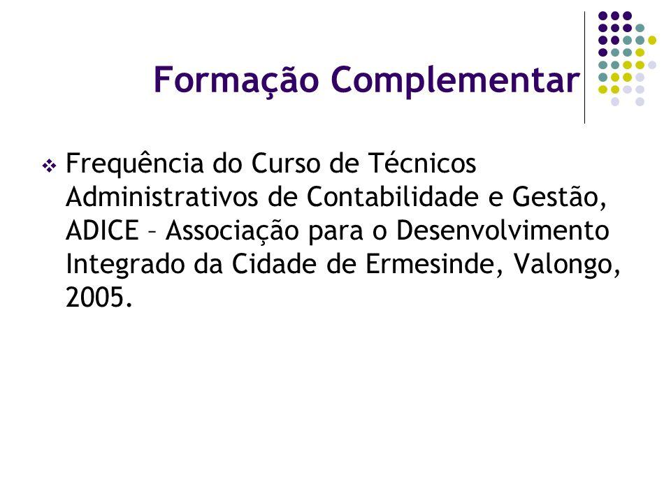 Informações Relevantes Informática: Conhecimentos de informática na óptica do utilizador, Word, Access, Excel, PowerPoint, Outlook, Matlab.