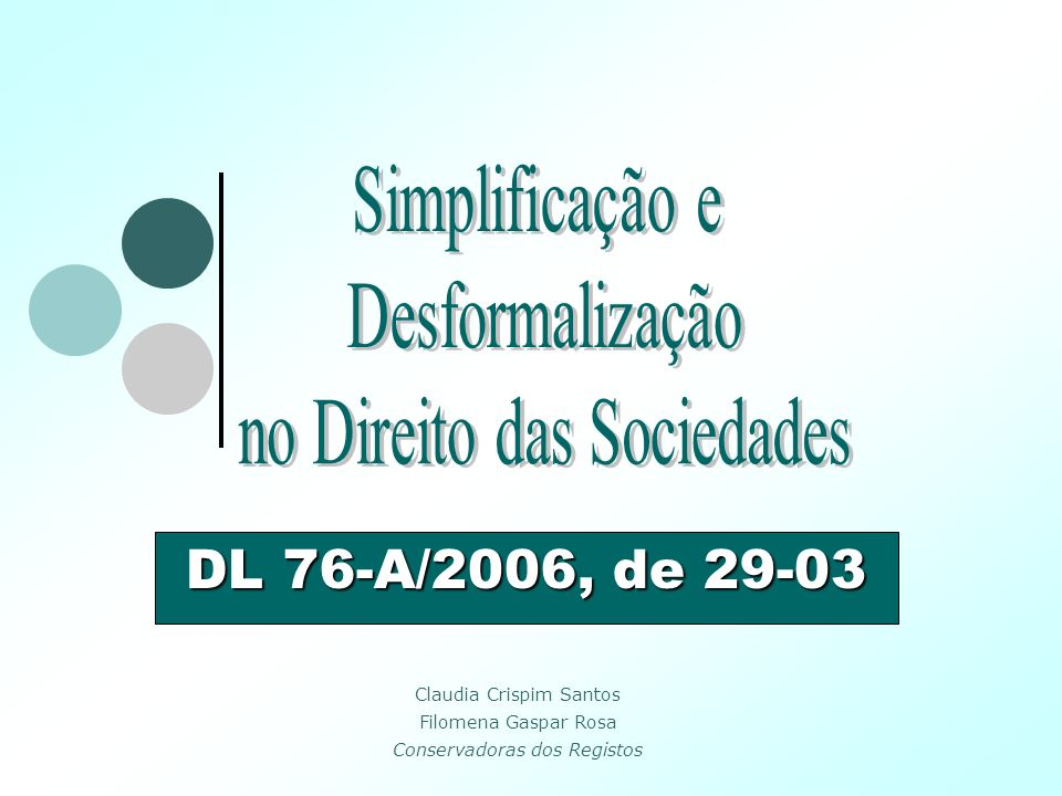 A constituição da sociedade comercial O registo comercial O registo é feito por transcrição, pelo que está sujeito ao princípio da legalidade (art.