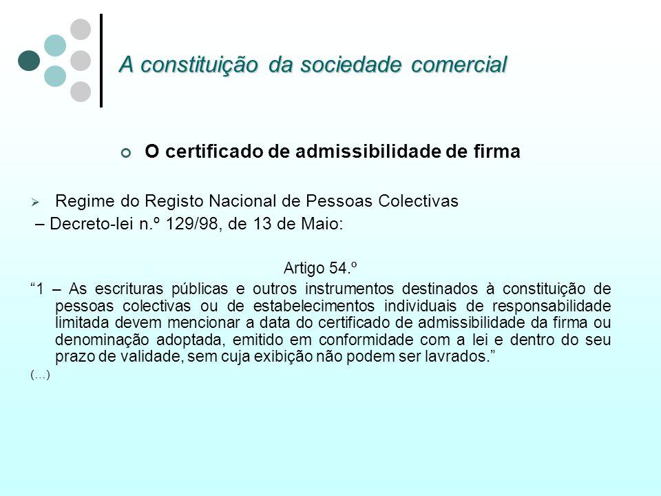 A constituição da sociedade comercial O certificado de admissibilidade de firma Regime do Registo Nacional de Pessoas Colectivas – Decreto-lei n.º 129