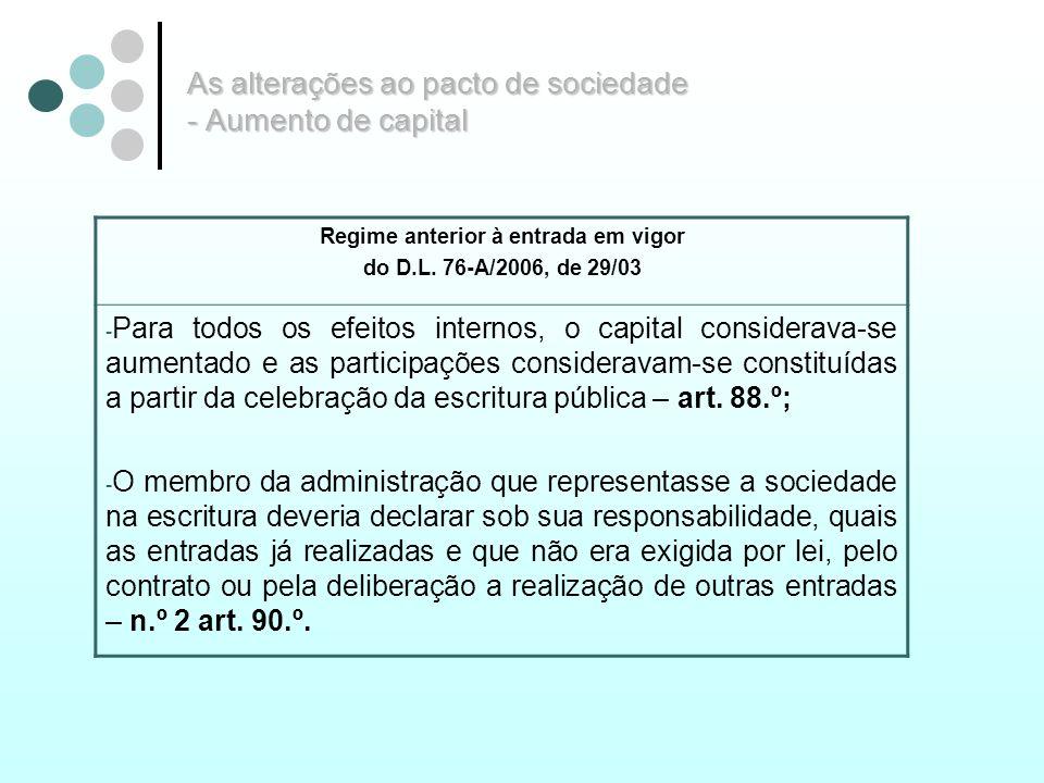 As alterações ao pacto de sociedade - Aumento de capital Regime anterior à entrada em vigor do D.L. 76-A/2006, de 29/03 - Para todos os efeitos intern