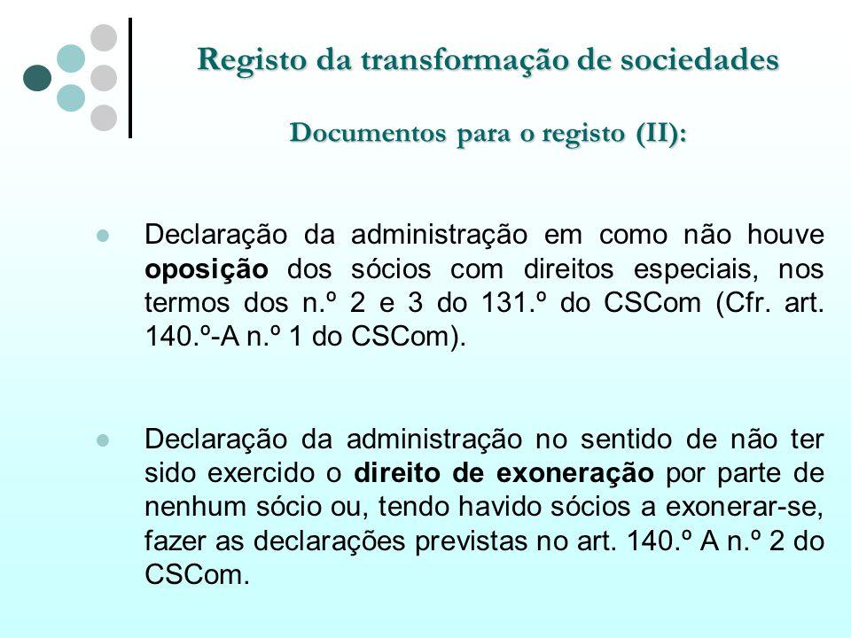 Registo da transformação de sociedades Documentos para o registo (II): Declaração da administração em como não houve oposição dos sócios com direitos