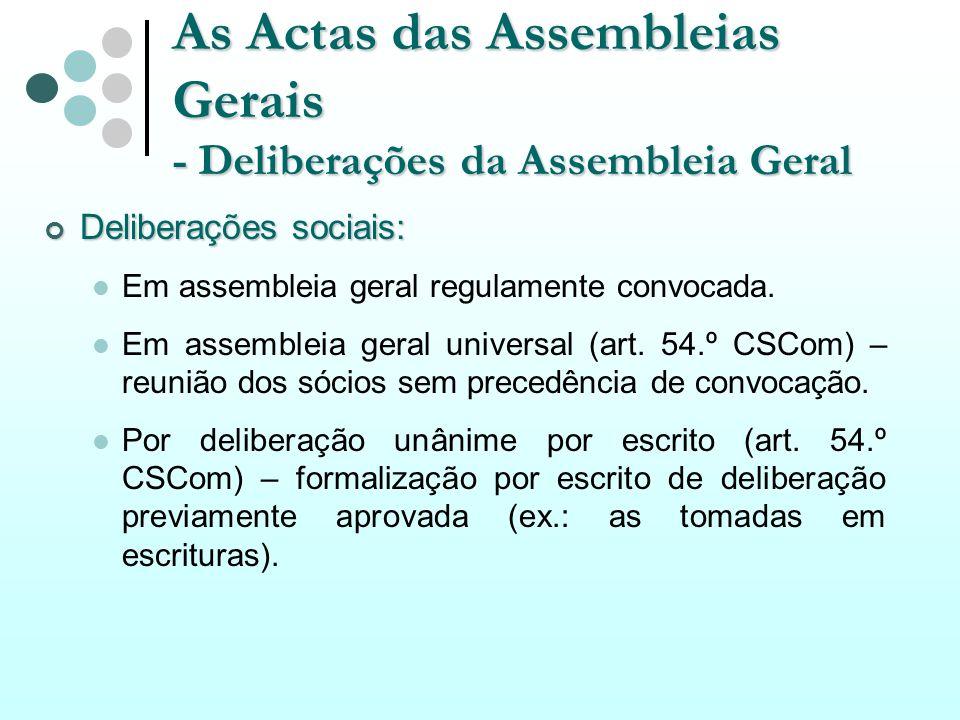As Actas das Assembleias Gerais - Deliberações da Assembleia Geral Deliberações sociais: Deliberações sociais: Em assembleia geral regulamente convoca