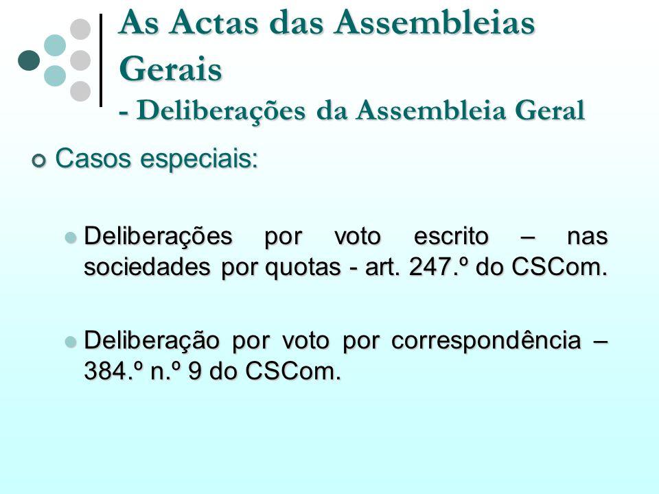 As Actas das Assembleias Gerais - Deliberações da Assembleia Geral Casos especiais: Casos especiais: Deliberações por voto escrito – nas sociedades po