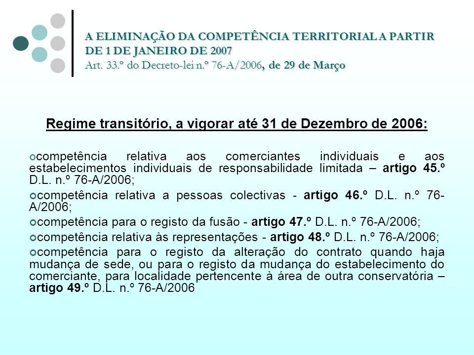 Regime transitório, a vigorar até 31 de Dezembro de 2006: competência relativa aos comerciantes individuais e aos estabelecimentos individuais de resp