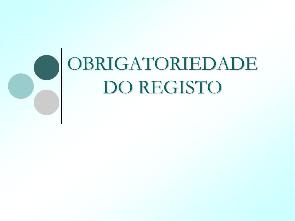 OBRIGATORIEDADE DO REGISTO