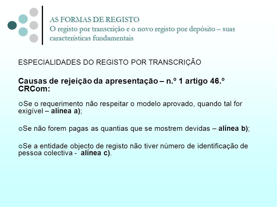 AS FORMAS DE REGISTO O registo por transcrição e o novo registo por depósito – suas características fundamentais ESPECIALIDADES DO REGISTO POR TRANSCR