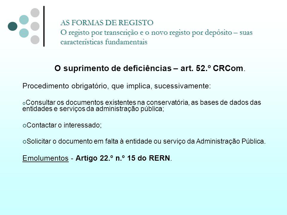 AS FORMAS DE REGISTO O registo por transcrição e o novo registo por depósito – suas características fundamentais O suprimento de deficiências – art. 5