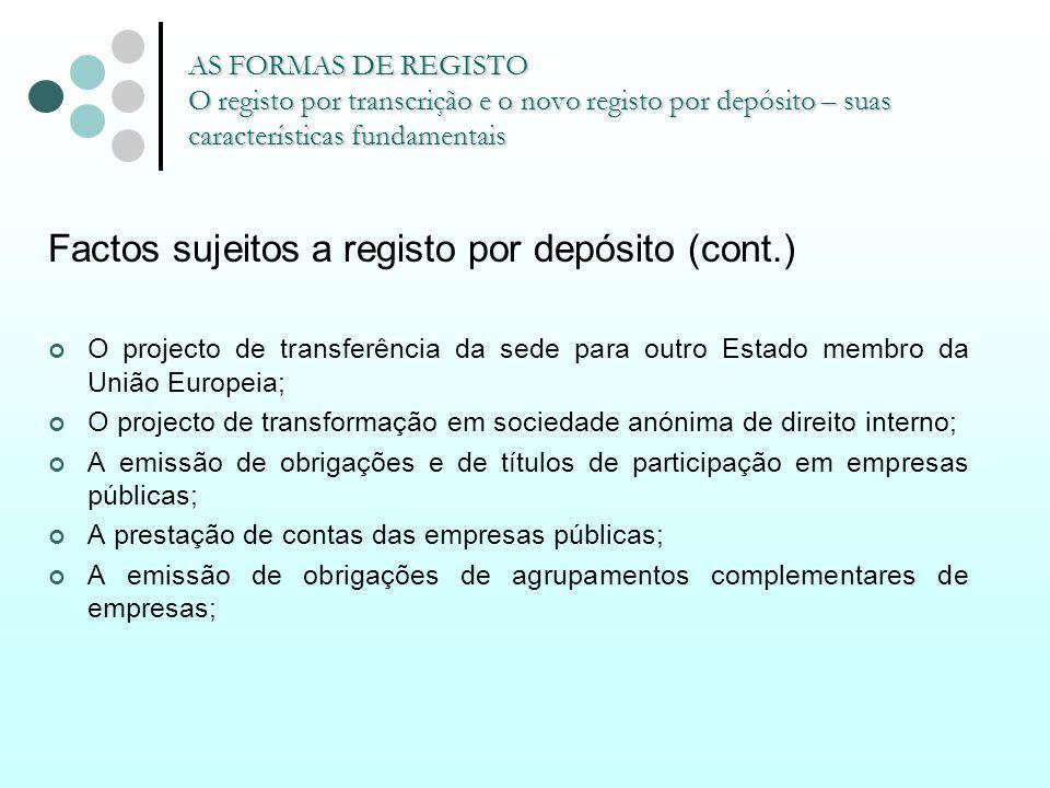 AS FORMAS DE REGISTO O registo por transcrição e o novo registo por depósito – suas características fundamentais Factos sujeitos a registo por depósit