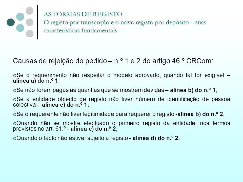 AS FORMAS DE REGISTO O registo por transcrição e o novo registo por depósito – suas características fundamentais Causas de rejeição do pedido – n.º 1