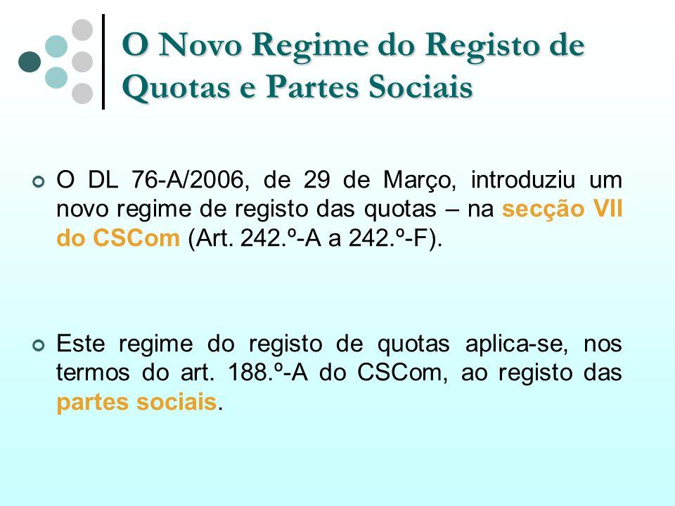 O Novo Regime do Registo de Quotas e Partes Sociais O DL 76-A/2006, de 29 de Março, introduziu um novo regime de registo das quotas – na secção VII do