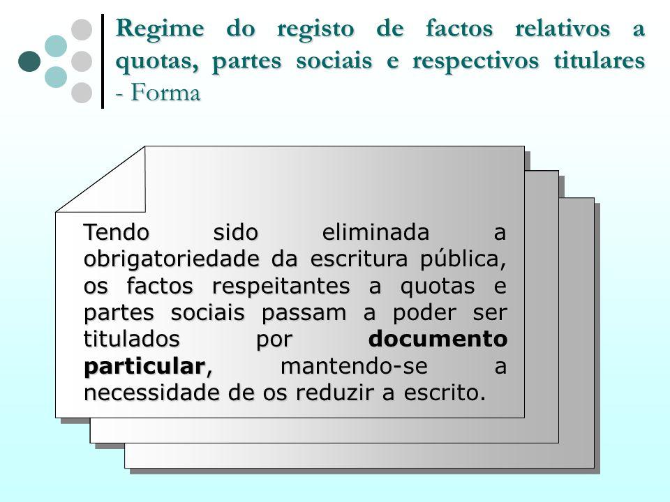 Regime do registo de factos relativos a quotas, partes sociais e respectivos titulares - Forma Tendo sido eliminada a obrigatoriedade da escritura púb