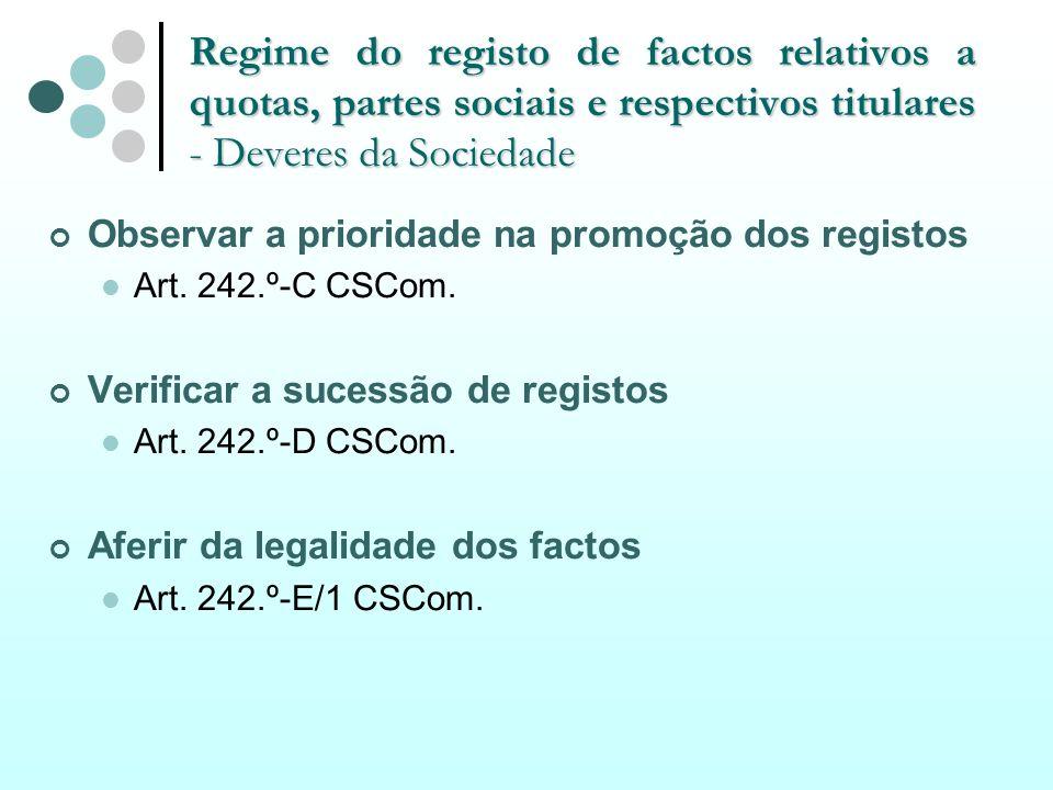 Regime do registo de factos relativos a quotas, partes sociais e respectivos titulares - Deveres da Sociedade Observar a prioridade na promoção dos re