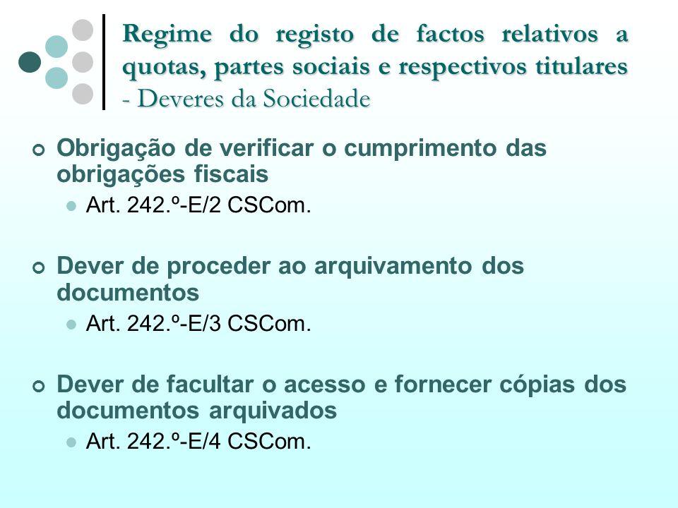 Regime do registo de factos relativos a quotas, partes sociais e respectivos titulares - Deveres da Sociedade Obrigação de verificar o cumprimento das