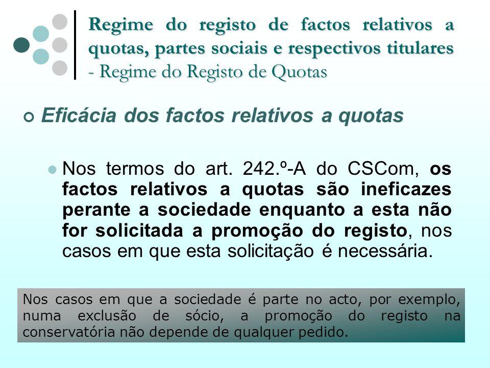 Regime do registo de factos relativos a quotas, partes sociais e respectivos titulares - Regime do Registo de Quotas Eficácia dos factos relativos a q