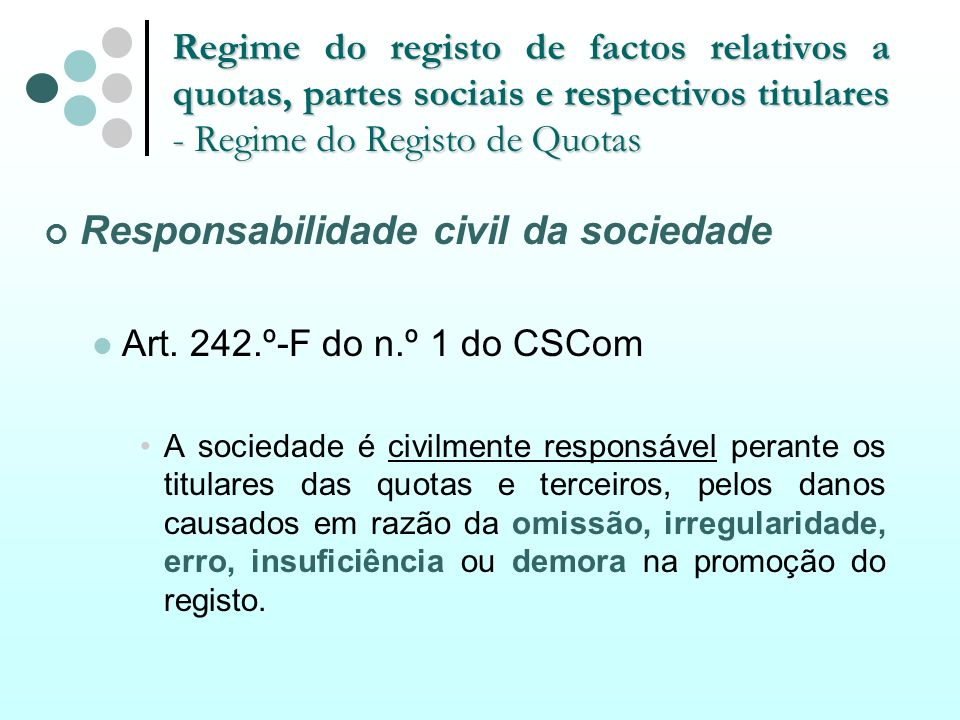 Regime do registo de factos relativos a quotas, partes sociais e respectivos titulares - Regime do Registo de Quotas Responsabilidade civil da socieda