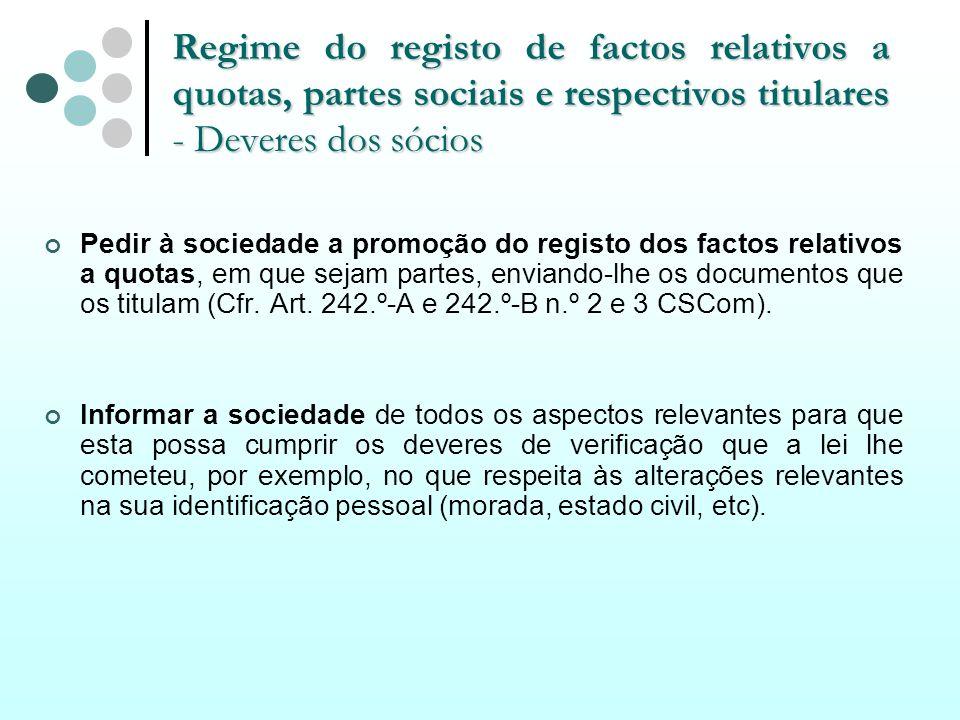 Regime do registo de factos relativos a quotas, partes sociais e respectivos titulares - Deveres dos sócios Pedir à sociedade a promoção do registo do