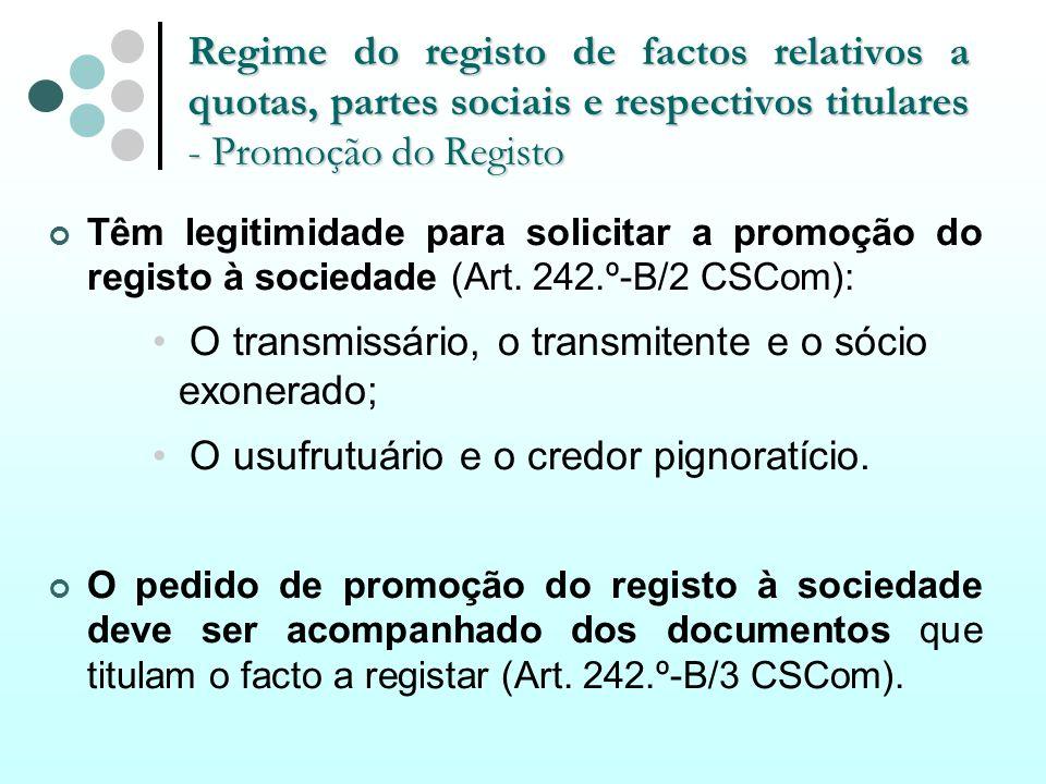 Regime do registo de factos relativos a quotas, partes sociais e respectivos titulares - Promoção do Registo Têm legitimidade para solicitar a promoçã
