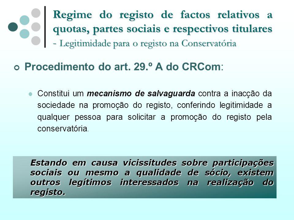 Regime do registo de factos relativos a quotas, partes sociais e respectivos titulares - Legitimidade para o registo na Conservatória Procedimento do