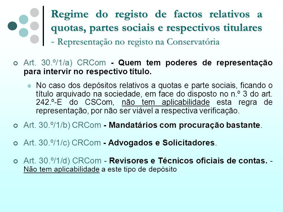 Regime do registo de factos relativos a quotas, partes sociais e respectivos titulares - Representação no registo na Conservatória Art. 30.º/1/a) CRCo