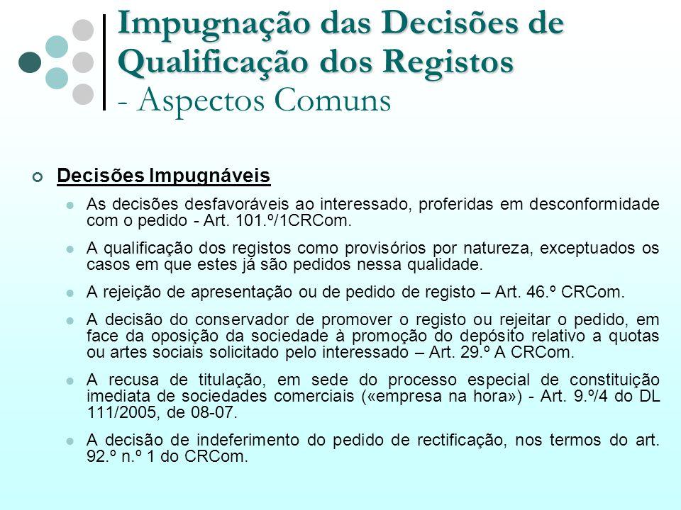 Impugnação das Decisões de Qualificação dos Registos Impugnação das Decisões de Qualificação dos Registos - Aspectos Comuns Decisões Impugnáveis As de