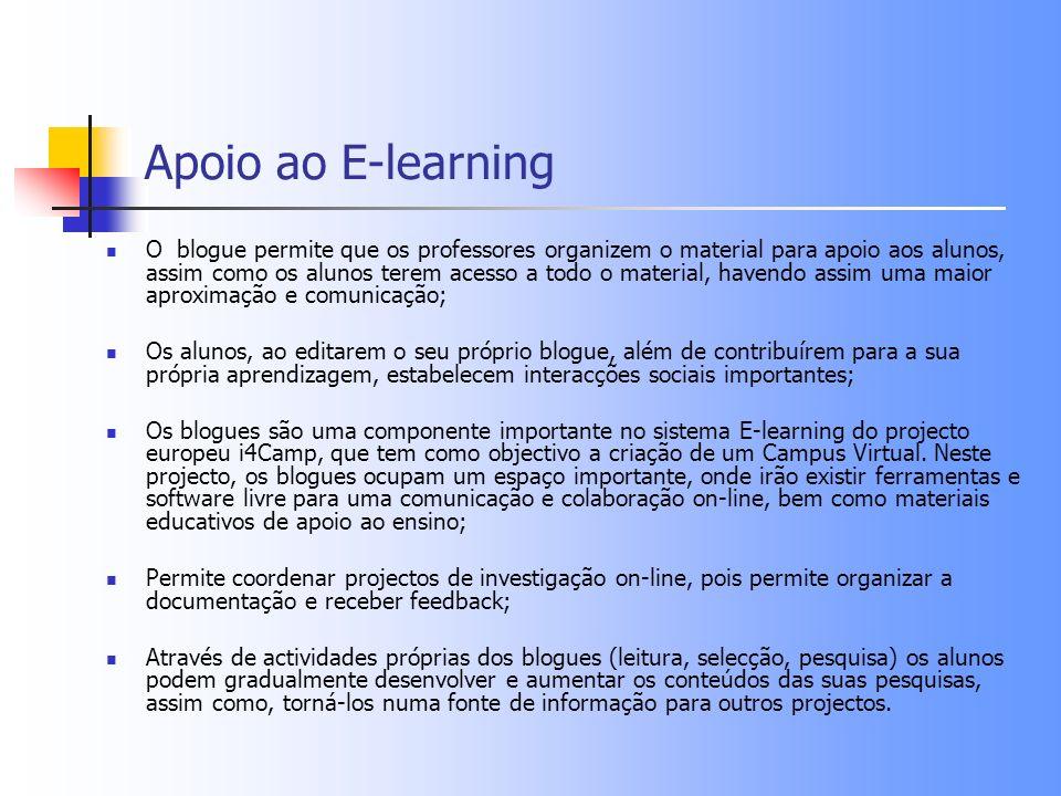 Apoio ao E-learning O blogue permite que os professores organizem o material para apoio aos alunos, assim como os alunos terem acesso a todo o materia