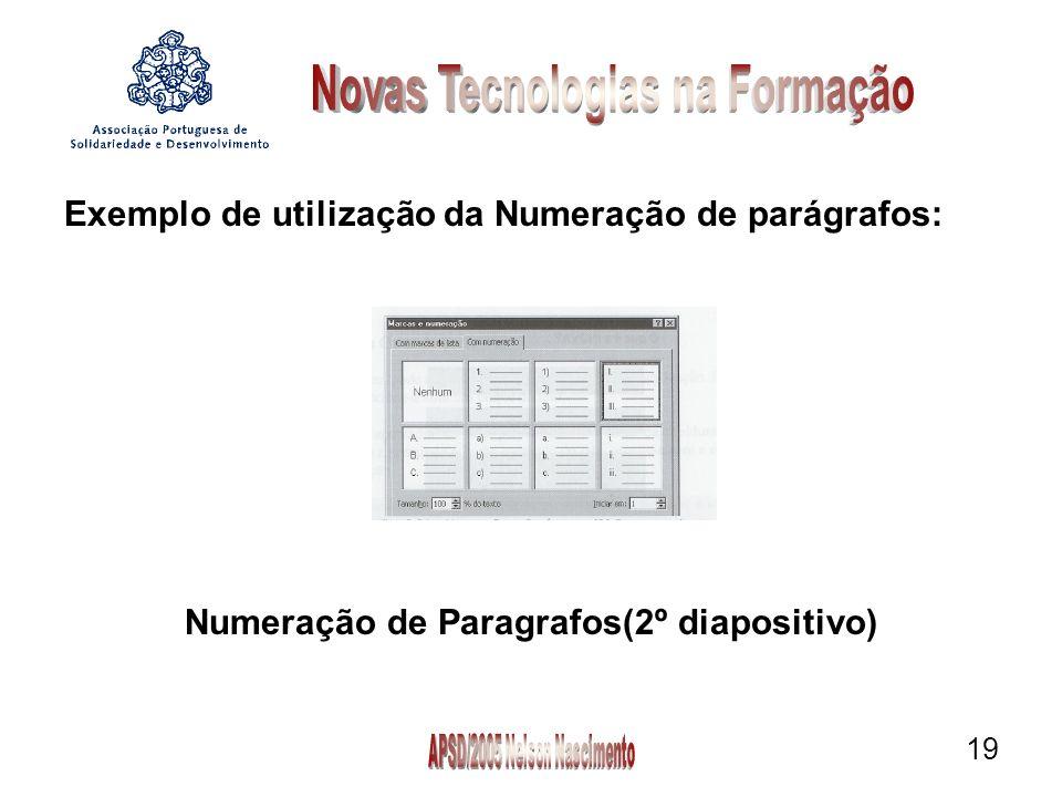 19 Exemplo de utilização da Numeração de parágrafos: Numeração de Paragrafos(2º diapositivo)